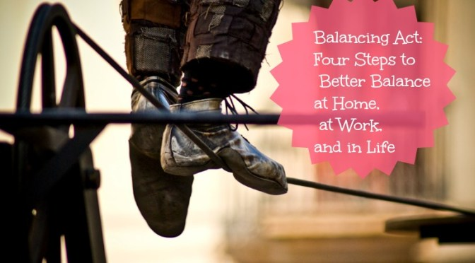 Balancing Act: Four Steps to Achieve Better Balance