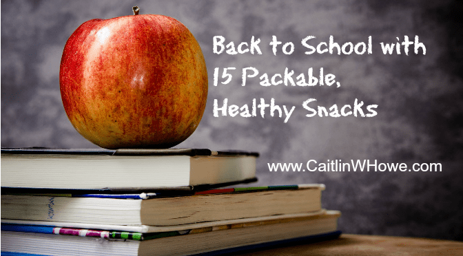 Back to school with 15 packable, healthy snacks