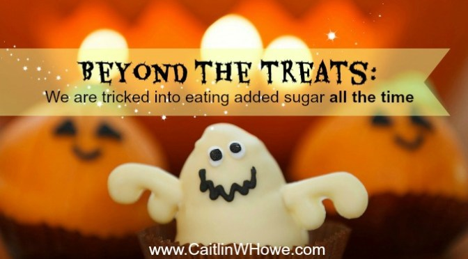 Beyond the treats: We are tricked into eating added sugar all the time