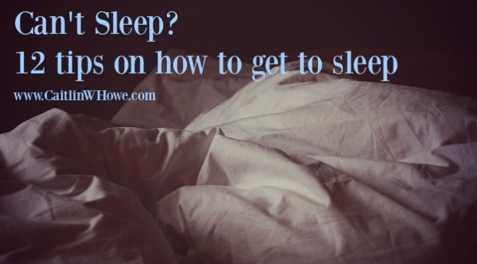 Can't sleep? 12 tips on how to get to sleep