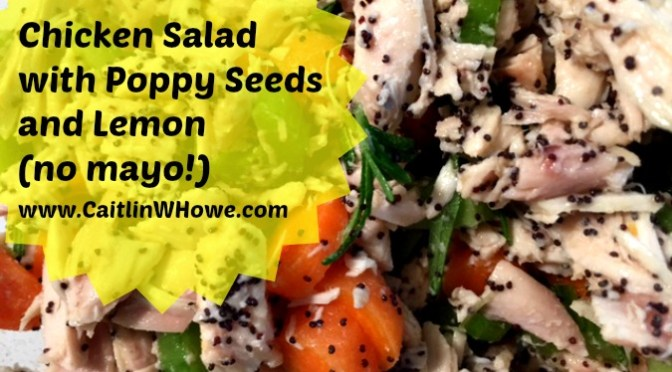 Title Chicken Salad with Poppy Seeds and Lemon No Mayo