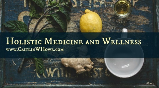 Holistic Medicine, Health and Wellness