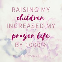 "My Story Behind ""There's An Easier Way: 21 Ways to Lovingly Raise Your Children Without Regrets"""