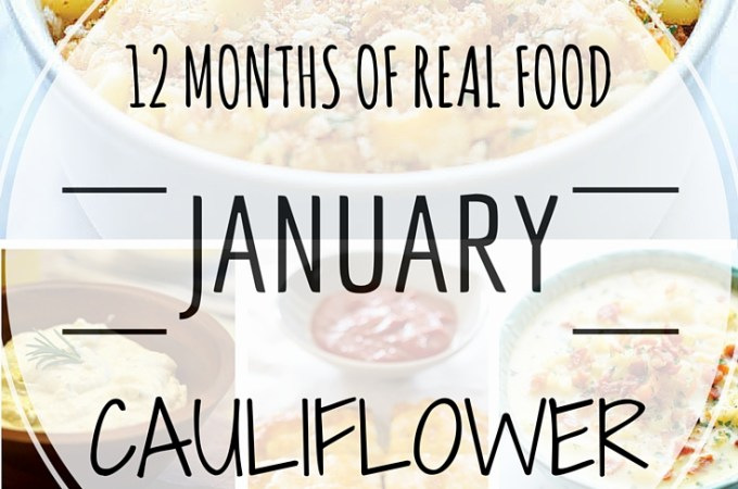 12 Months of Real Food: Cauliflower