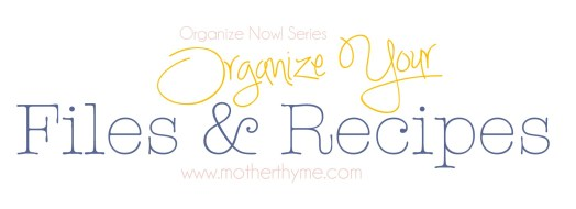 Organize Your Files | www.motherthyme.com