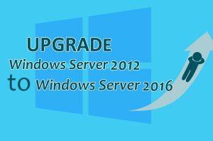 Upgrade Windows Server 2012 to Server 2016