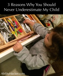 3 Reasons Why You Should Never Underestimate My Child