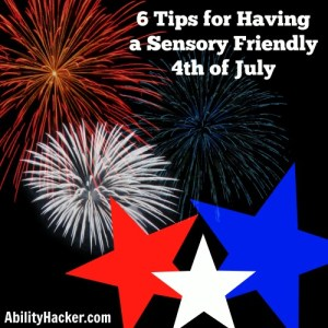 6 Tips for Having a Sensory Friendly 4th of July