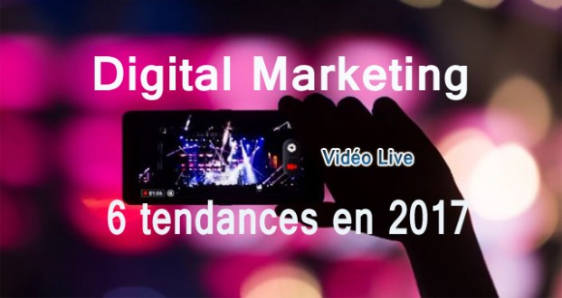6 Grandes tendances du marketing en ligne en 2017