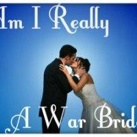 Am I Really War Bride?