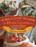Yellow Rose Recipes by Joanna Vaught