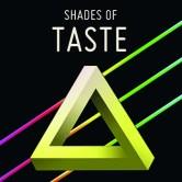 Shades of Taste