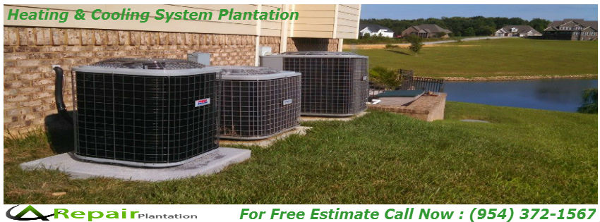 Heating & Cooling System Plantation