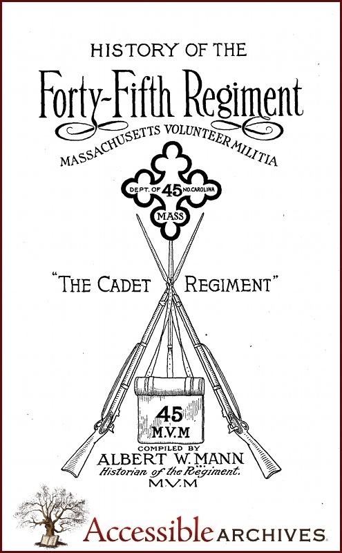 History of the Forty-Fifth Regiment Massachusetts Volunteer Militia: The Cadet Regiment