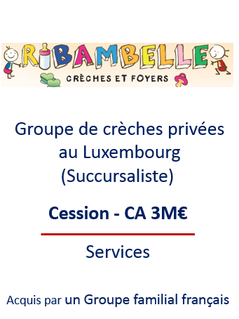 Cession du Groupe Ribambelle