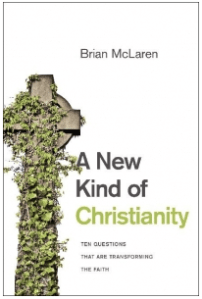"""Review: Brian McLaren's """"A New Kind of Christianity"""""""