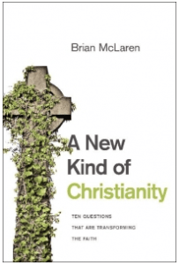 "Review: Brian McLaren's ""A New Kind of Christianity"""