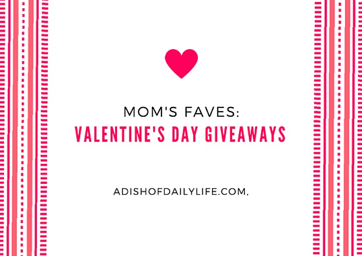 Mom's Faves Valentine's Day GIveaways