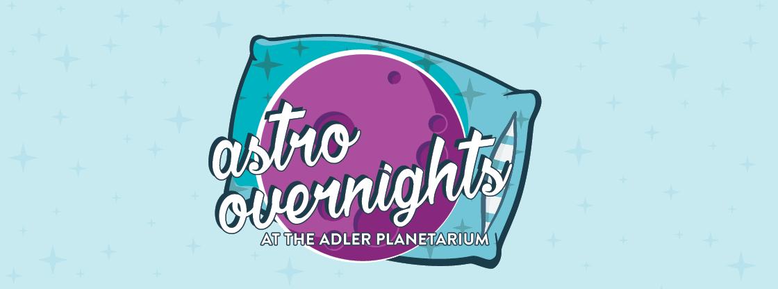 Astro-Overnights at the Adler Planetarium