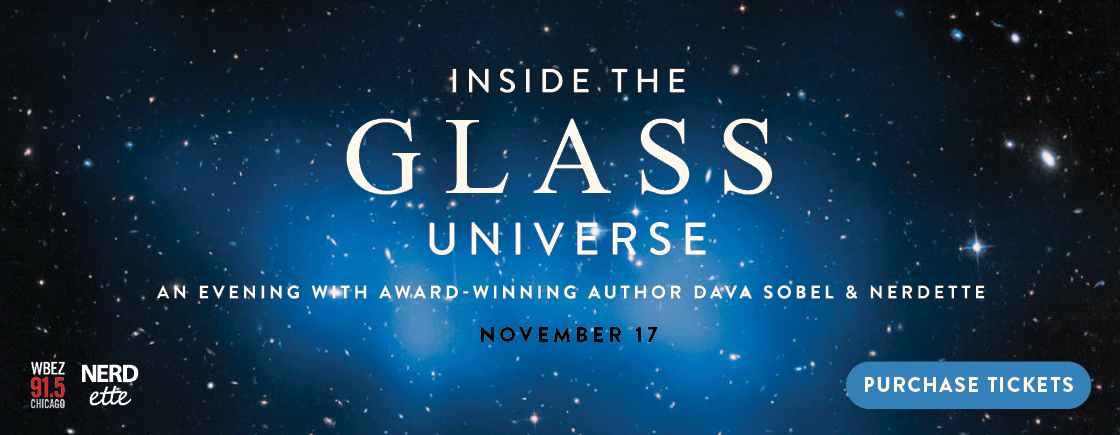 Inside The Glass Universe | An evening with award-winning author Dava Sobel and Nerdette | November 17