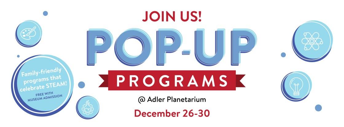 Pop-Up Programs at the Adler Planetarium | December 26 -30
