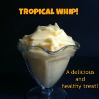 Tropical Whip! An easy and healthy snack!