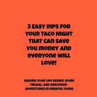 3 Easy dips for your Taco Night!