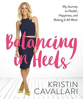 Book Review: Balancing in Heels: My Journey to Health, Happiness, and Making it all Work