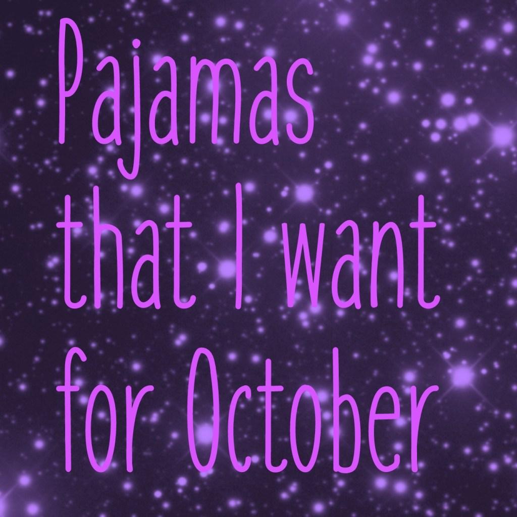 pj I wnt for October