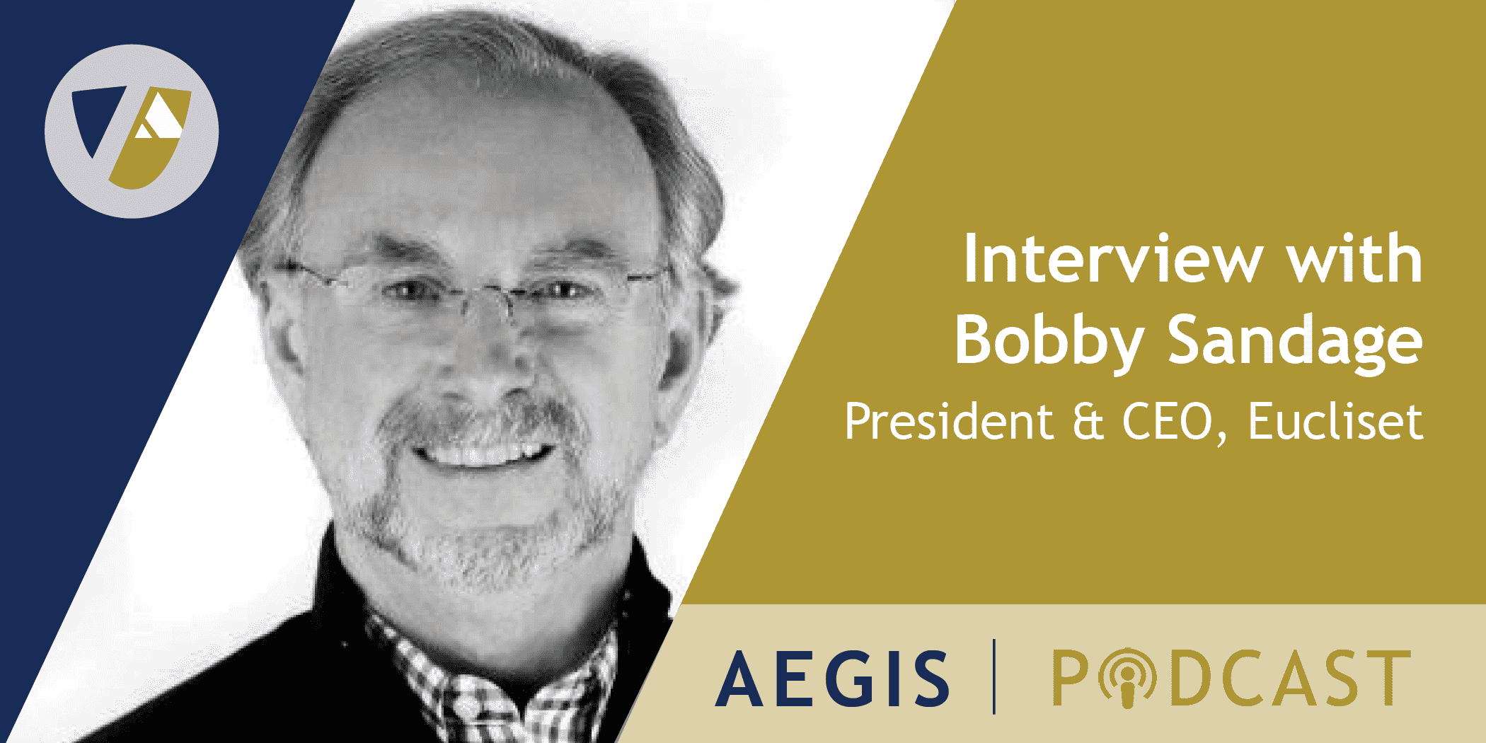 The AEGIS Podcast: Interview with Bobby Sandage, Entrepreneur