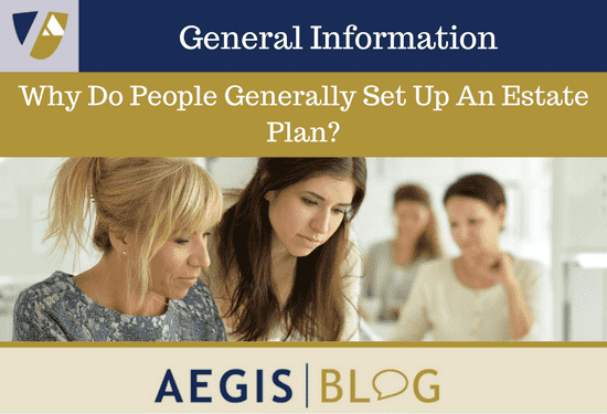 Why Do People Generally Set Up An Estate Plan-