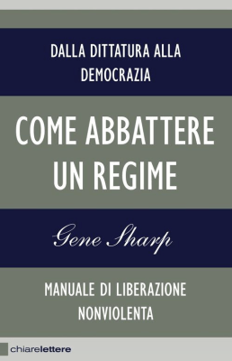 Come abbattere un regime (From Dictatorship to Democracy, Italian Translation)