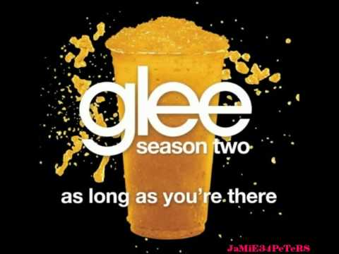 Glee – As Long As You're There