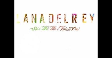 Lana Del Rey – She's Not Me (Ride Or Die)