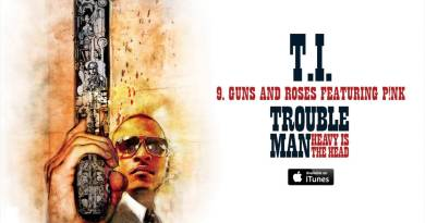 T.I. – Guns and Roses feat. Pink