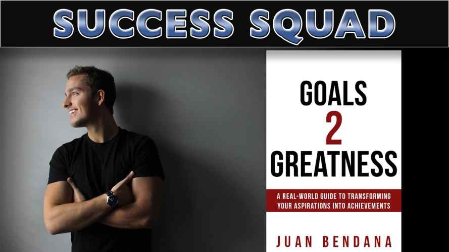 Goals 2 Greatness with Juan Bendana