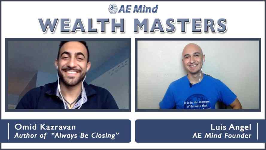 Always Be Closing Best Selling Author, Omid Kazravan | Wealth Masters