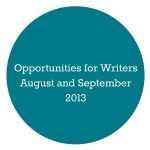 Opportunities for Writers: August and September 2013
