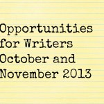 Opportunities for Writers: October and November 2013
