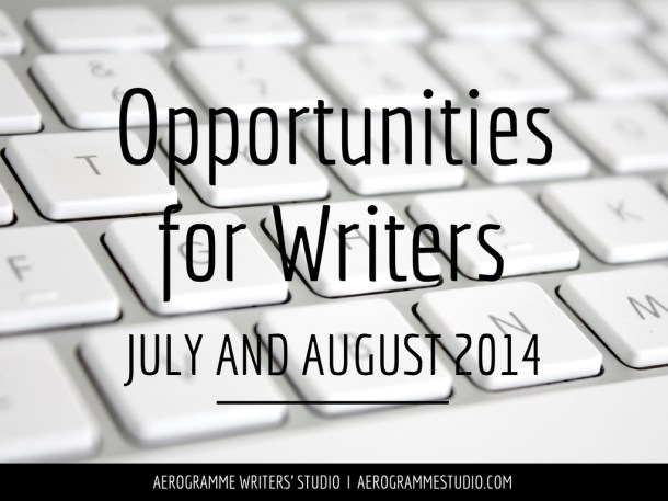 Opportunities for Writers July and August 2014