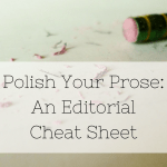 Polish Your Prose: An Editorial Cheat Sheet