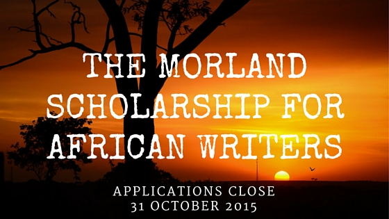 The Morland Scholarship for African Writers 2016