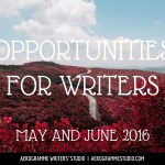Opportunities for Writers: May and June 2016