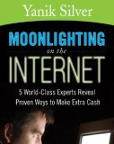 Moonlighting On The Internet by Yanik Silver