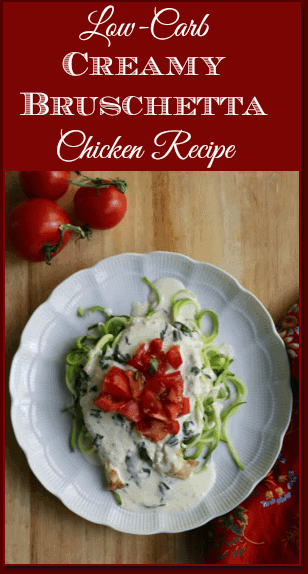 Low Carb Creamy Bruschetta Chicken Recipe