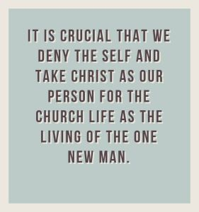 It is crucial that we deny the self and take Christ as our person for the church life as the living of the one new man