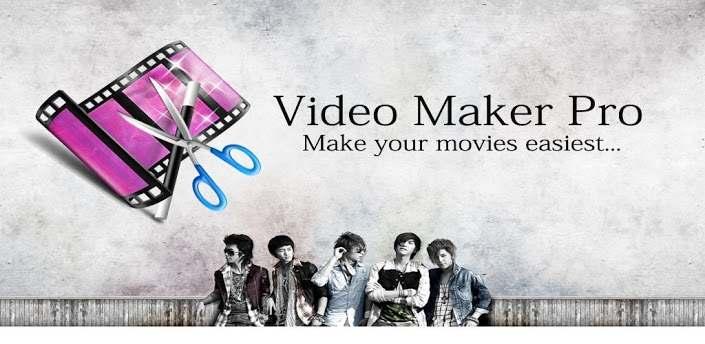 اسهل تطبيق صنع الفيديو للاندرويد فيديو ماكير Video Maker Pro تحميل مباشر