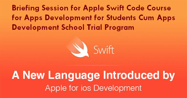 2015-09-13 – Briefing Session for Apple Swift Code Course for Apps Development for Students Cum Apps Development School Trial Program