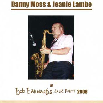 262 Bob Barnard Jazz Party 2006 – Danny Moss and Jeanie Lambe – MOS 262