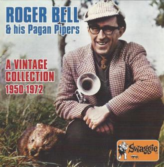 685 Roger Bell and His Pagan Pipers – A Vintage Collection 1950-1972 BEL 685
